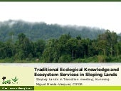 Traditional Ecological Knowledge and Ecosystem Services in Sloping Lands