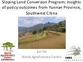Sloping Land Conversion Program: Insights of policy outcomes from Yunnan Province, Southwest China