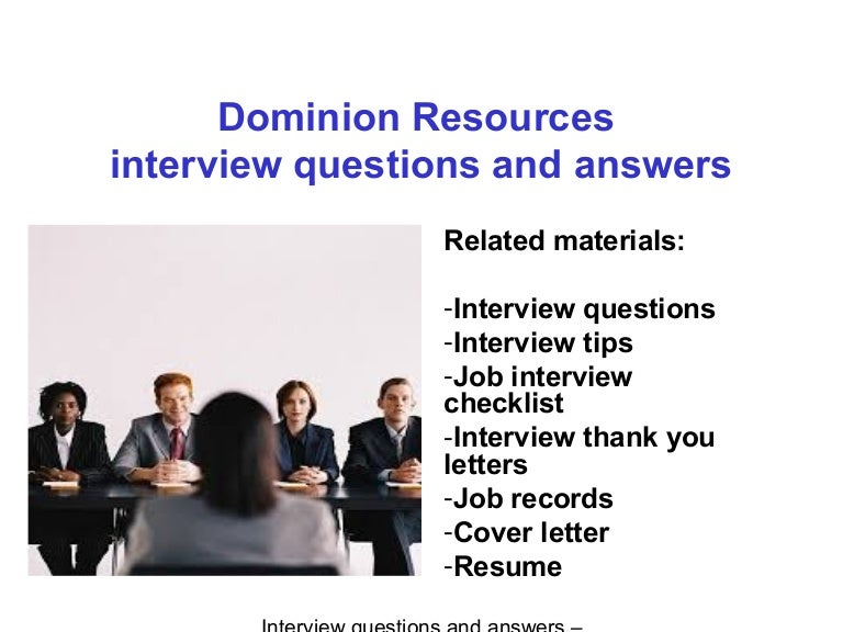 Dominion Resources interview questions and answers