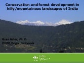 Conservation and forest development in hilly/mountainous landscapes of India