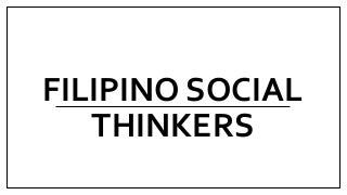 Filipino Social Thinkers (D.I.S.S)