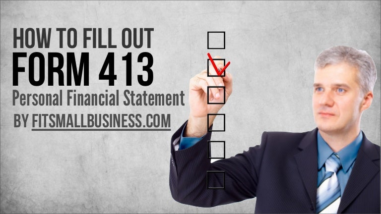 How to Fill Out Form 413 - The Personal Financial Statement