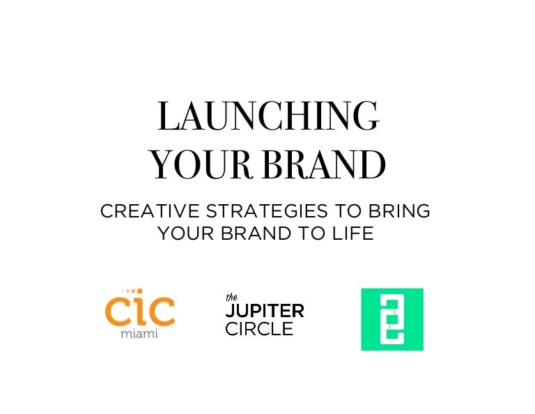 The Jupiter Circle & CIC Miami: Launching Your Brand