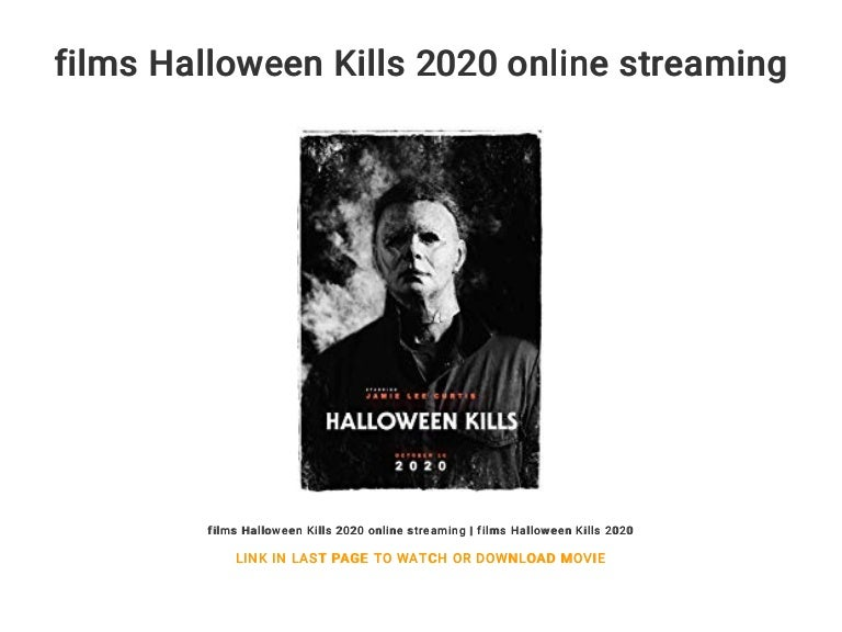 Are There Any Streaming Links For Halloween 2020? films Halloween Kills 2020 online streaming