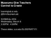 Museums Give Teachers  Control to Create