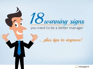 18 warning signs you need to be a better manager. plus tips to improve!