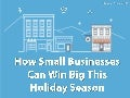 How Small Businesses Can Win Big This Holiday Season