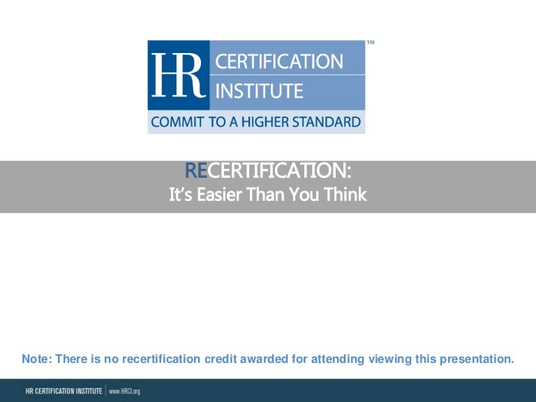 July 2014 Recertification Its Easier Than You Think Webinar Slides