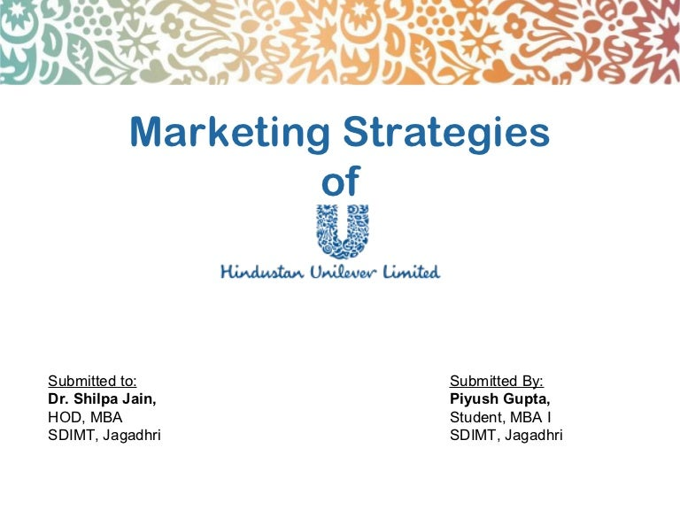 marketing strategies adopted by hul Definition: the market challenger strategies are the marketing strategies adopted by the firms, either occupying the third or runners-up position in the market, to.