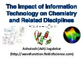 The Impact of Information Technology on Chemistry and Related Sciences