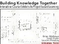 Building Knowledge Together: Interactive Course Exhibits as Project-Based Learning