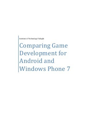 Comparing Game Development on the Android and Windows Phone 7 Platforms.