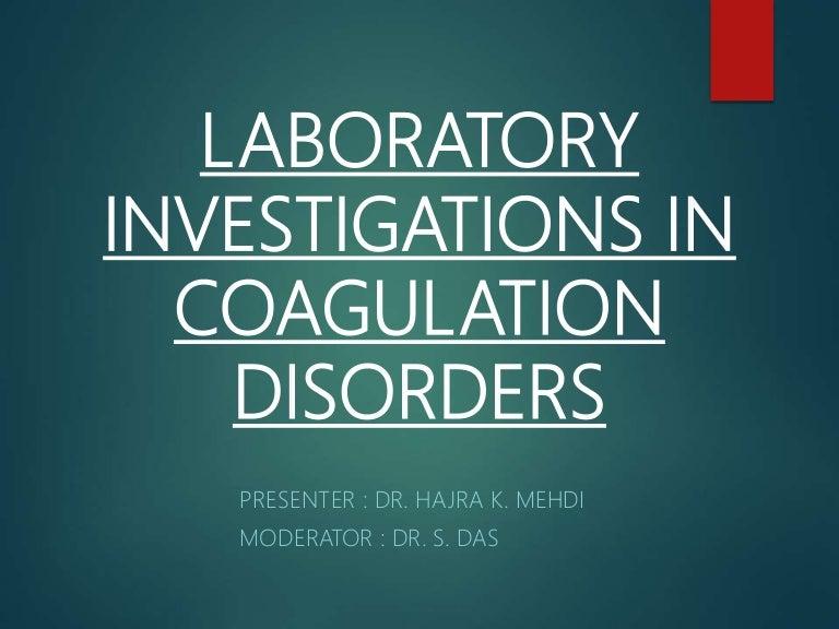 Laboratory investigations in coagulation disorders
