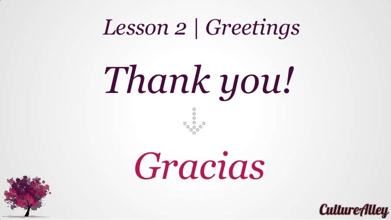 Basic Spanish Lesson 2 Greetings Say Please Sorry Thank You Et Permiso con permiso tabih po. basic spanish lesson 2 greetings