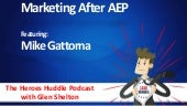 Marketing After AEP with Mike Gattorna