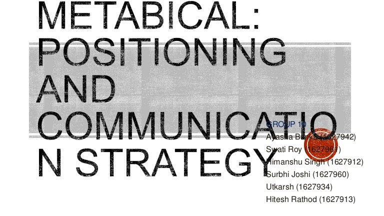metabical essay Case study metabical  we will write a custom essay sample on case study metabical or any similar topic only for you order now order now sales force composite: sales people are a good source of information with regard to customers' future intentions to buy the new product.