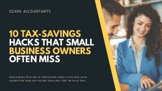 10 Tax-Savings Hacks That Small Business Owner Often Miss - Ozark Accountants