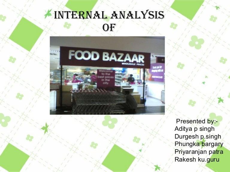 INTERNAL ANALYSIS OF FOOD BAZAAR