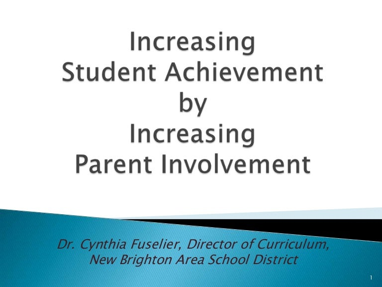 parental involvement and student achievement thesis Parental involvement in college student transition: student achievement and student autonomy by chelsea katelyn haines a thesis submitted to the.