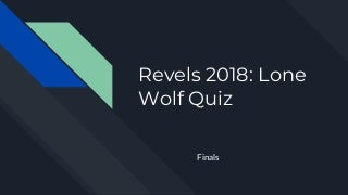 Revels 2018: Lone Wolf quiz finals