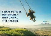 6 ways to raise more money with digital this tax time