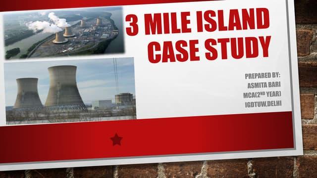 Three Mile Island Case Study
