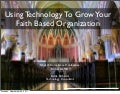 Using Technology To Grow Your Faith Based Organization
