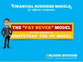 PAY NEVER AKA bootstrap-the-VC business model for software web services companies