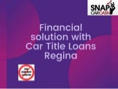 Financial solution with car title loans regina