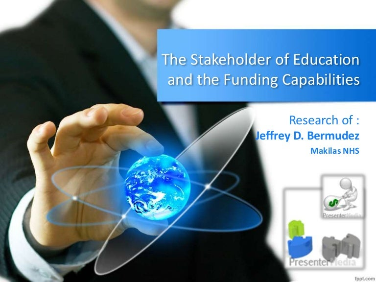 The Stakeholder Of Education And The Funding Capabilities
