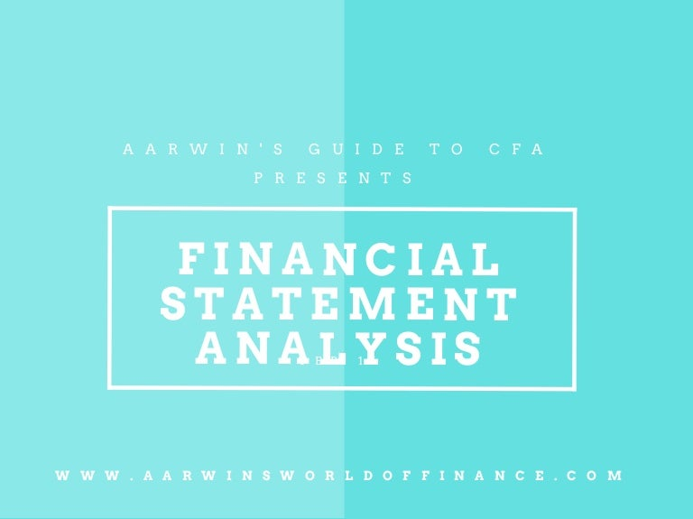 Financial Statement Analysis - Cfa Level 1 - Financial Reporting & An…