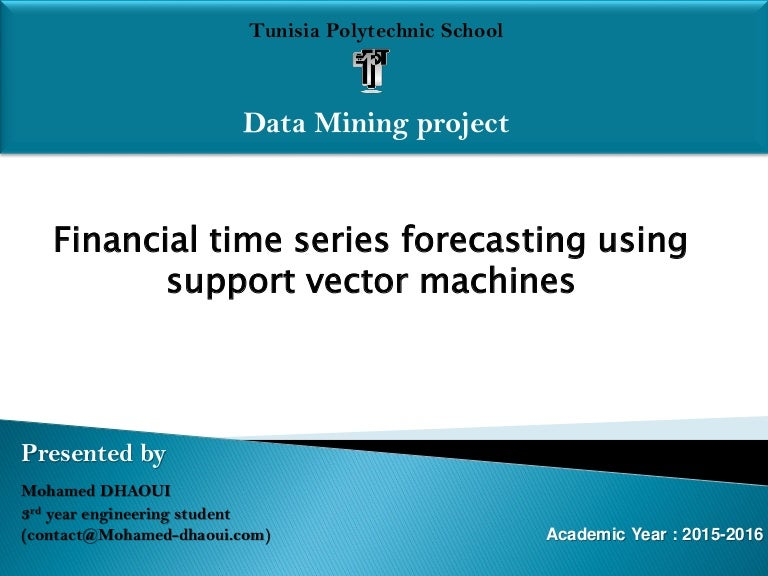 "svm in financial time series forecasting Time-series forecasting in [9], a svm classifier is ised to  in financial time series forecasting,"" ieee trans on neural networks,  k kim, ""financial time series forecasting using support vector machines."