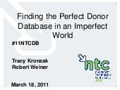 Finding the Perfect Donor Database in an Imperfect World (11NTCDB)
