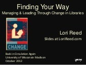 Finding Your Way: Managing & Leading Through Change in Libraries