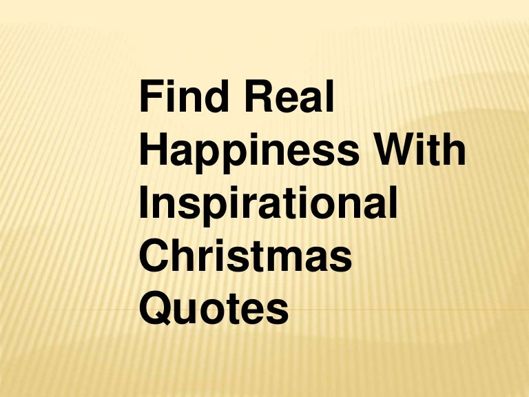 Find Real Happiness With Inspirational Christmas Quotes Delectable Inspirational Christmas Quotes