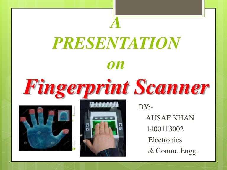 Fingerprint scanner.