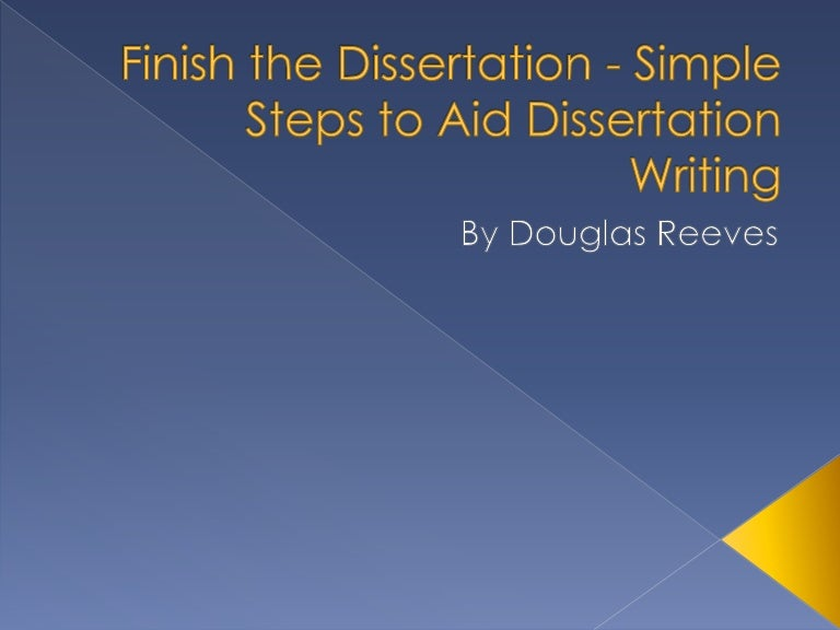 Finish dissertation