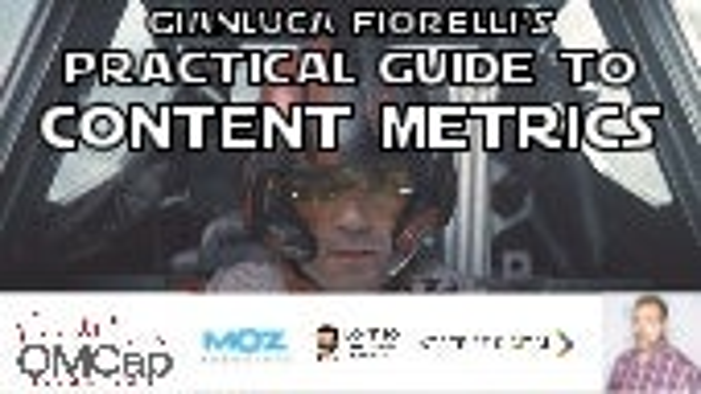 Gianluca Fiorelli's Practical Guide to Content Metrics