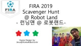 FIRA2019 Scavenger Hunt @ Robot Land