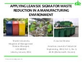 APPLYING LEAN SIX SIGMA FOR WASTE REDUCTION IN A MANUFACTURING ENVIRONMENT