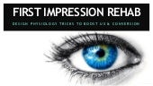 First Impression Rehab: Design Physiology Tips to Boost Conversion