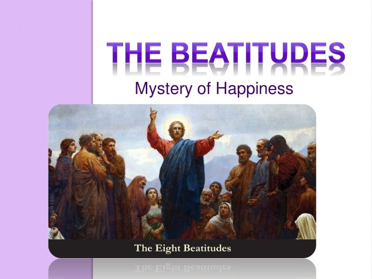 the eighth beatitude We begin today an eight-week series on the beatitudes of matthew 5:3–12 we will devote almost a week to each one but our focus today has to be on the group as a.