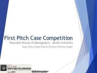First pitch case competition mc gill submission