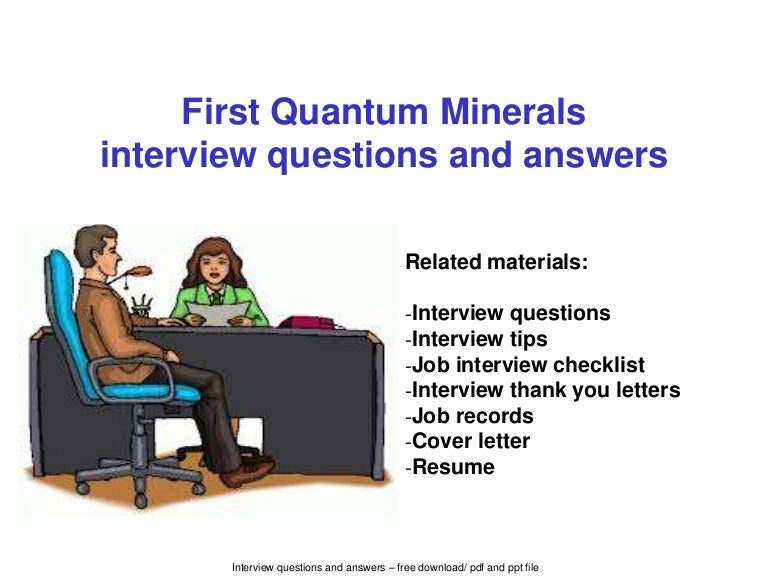 First quantum minerals interview questions and answers