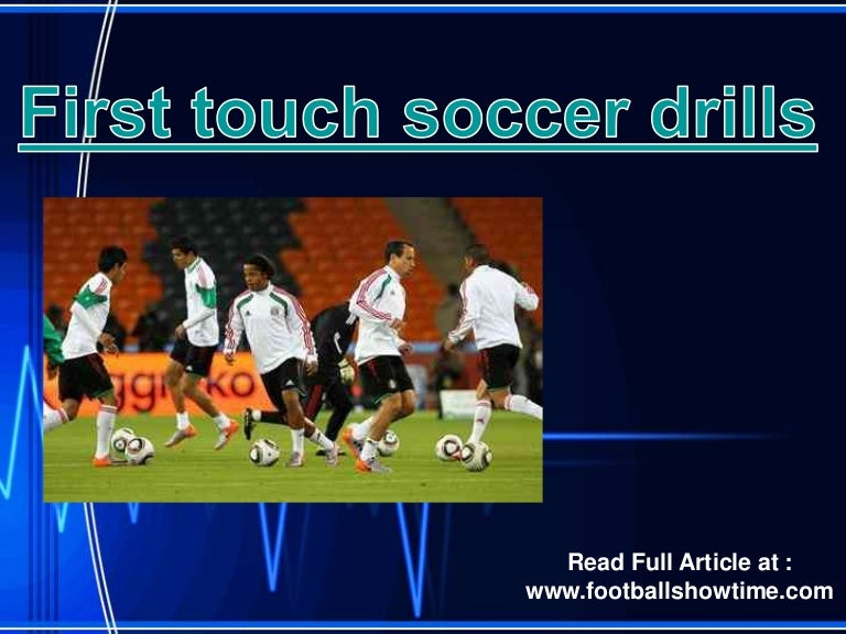first touch soccer drills slideshare