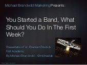 You Started a Band, What Should You Do In The First Week?