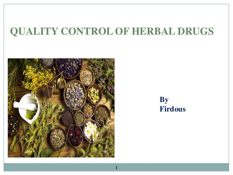 Important methods employed in quality control of ayurvedic drugs.