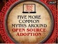 Five More Common Myths Around Open Source Adoption