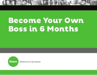 Become Your Own Boss in 6 Months