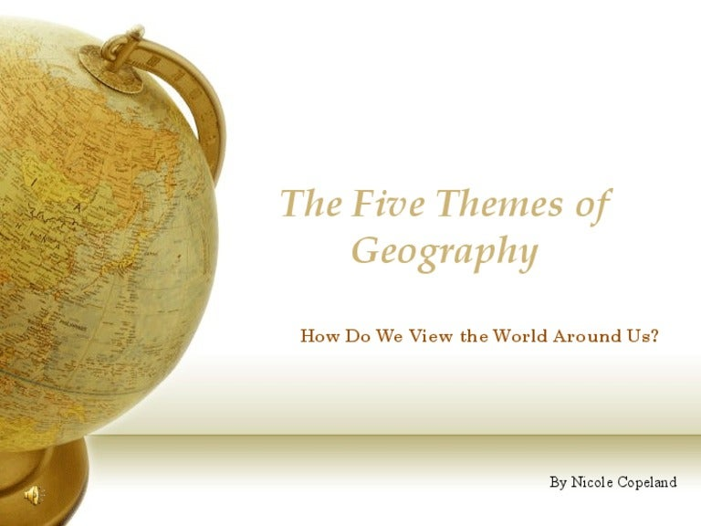 Five themes of geography powerpoint toneelgroepblik Image collections